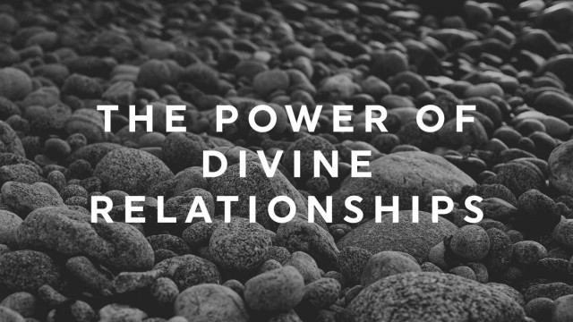 The Power of Divine Relationships web