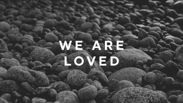 We Are Loved