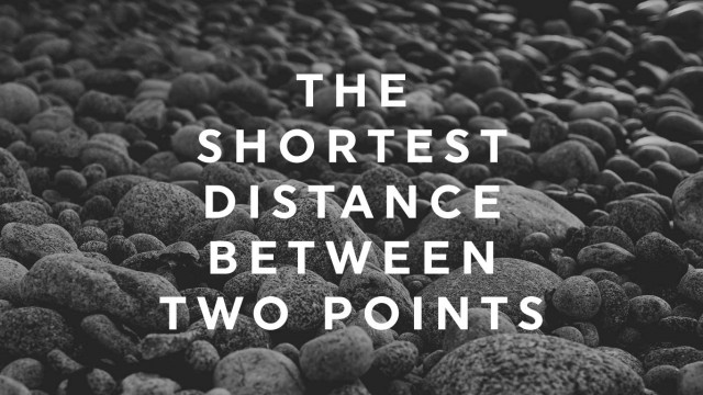 the-shortest-distance-between-two-points