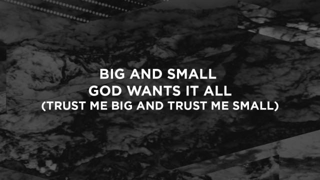 Big and Small God Wants it All